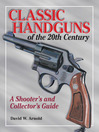 Classic Handguns of the 20th Century (eBook)