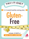 Try-It Diet: Gluten-Free (eBook): A Two-Week Healthy Eating Plan