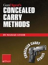 Gun Digest's Concealed Carry Methods eShort Collection (eBook): Improve Your Draw With Concealed Carry Holsters, Purse & Pocket Techniques.