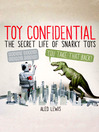 Toy Confidential (eBook): The Secret Life of Snarky Toys