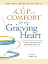 A Cup of Comfort for the Grieving Heart (eBook): Stories to Lift Your Spirit and Heal Your Soul