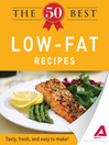 The 50 Best Low-Fat Recipes (eBook): Tasty, Fresh, and Easy to Make!