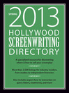 Hollywood Screenwriting Directory Spring 2013 (eBook): A Specialized Resource for Discovering Where & How to Sell Your Screenplay
