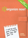 Organize Now! (eBook): A Week-by-Week Guide to Simplify Your Space and Your Life