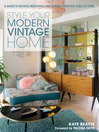 Style Your Modern Vintage Home (eBook): A Guide to Buying, Restoring and Styling from the 1920s to 1990s