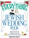 The Everything Jewish Wedding Book (eBook): Mazel Tov! From the Chuppah to the Hora, All You Need for Your Big Day