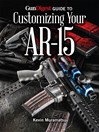 Gun Digest Guide to Customizing Your AR-15 (eBook)