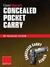 Gun Digest's Concealed Pocket Carry eShort (eBook): In All Kinds of Weather & Pocket Holsters Are the Ultimate in Concealment Holsters