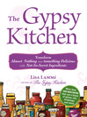 The Gypsy Kitchen (eBook): Transform Almost Nothing into Something Delicious with Not-So-Secret Ingredients