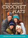 Easy Weekend Crochet Hats (eBook): A Ski-Style Collection for the Entire Family