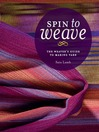 Spin to Weave (eBook): The Weaver's Guide to Making Yarn