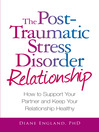 The Post Traumatic Stress Disorder Relationship (eBook): How to Support Your Partner and Keep Your Relationship Healthy