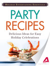 Holiday Entertaining Essentials Party Recipes (eBook): Delicious Ideas for Easy Holiday Celebrations