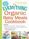 The Everything Organic Baby Meals Cookbook (eBook): Includes Apple and Plum Compote, Strawberry Applesauce, Chicken and Parsnip Puree, Zucchini and Rice Cereal, Cantaloupe Papaya Smoothie...and Hundreds More!