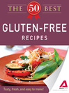 The 50 Best Gluten-Free Recipes (eBook): Tasty, Fresh, and Easy to Make!
