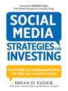 Social Media Strategies for Investing (eBook): How Twitter and Crowdsourcing Tools Can Make You a Smarter Investor