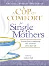 A Cup of Comfort for Single Mothers (eBook): Stories That Celebrate The Women Who Do It All