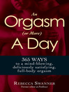 An Orgasm (or More) a Day (eBook): 365 Ways to a Mind-blowing, Deliciously Satisfying, Full-body Orgasm