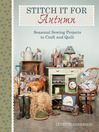 Stitch it for Autumn (eBook): Seasonal Sewing Projects to Craft and Quilt