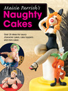 Maisie Parrish's Naughty Cakes (eBook): Over 25 Ideas for Saucy Character Cakes, Cake Toppers and Mini Cakes