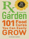 RX from the Garden (eBook): 101 Food Cures You Can Easily Grow