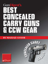 Gun Digest's Best Concealed Carry Guns & CCW Gear eShort (eBook): Reviews, Expert Advice & Comparisons of the Best Concealed Carry Handguns, Gear, Clothing & More.