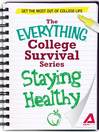 Staying Healthy (eBook): Get the Most Out of College Life