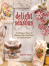 Delight in the Seasons (eBook): Crafting a Year of Memorable Holidays and Celebrations