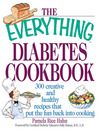 The Everything Diabetes Cookbook (eBook): 300 Creative and Healthy Recipes That Put The Fun Back Into Cooking