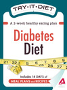 Try-It Diet: Diabetes Diet (eBook): A Two-Week Healthy Eating Plan