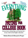 The Everything Paying For College Book (eBook): Grants, Loans, Scholarships, and Financial Aid — All You Need to Fund Higher Education