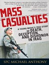 Mass Casualties (eBook): A Young Medic's True Story of Death, Deception, and Dishonor in Iraq
