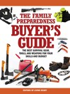 The Family Preparedness Buyer's Guide (eBook): The Best Survival Gear, Tools, and Weapons for Your Skills and Budget