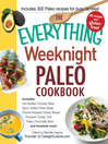 The Everything Weeknight Paleo Cookbook (eBook): Includes Hot Buffalo Chicken Bites, Spicy Grilled Flank Steak, Thyme-Roasted Turkey Breast, Pumpkin Turkey Chili, Paleo Chocolate Bars and hundreds more!