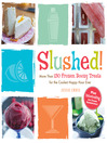 Slushed! (eBook): More Than 150 Frozen, Boozy Treats for the Coolest Happy Hour Ever