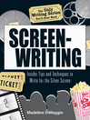 The Only Writing Series You'll Ever Need Screenwriting (eBook): Insider Tips and Techniques to Write for the Silver Screen!