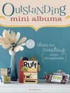 Outstanding Mini Albums (eBook): 50 Ideas for Creating Mini Scrapbooks