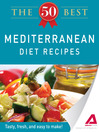 The 50 Best Mediterranean Diet Recipes (eBook): Tasty, Fresh, and Easy to Make!