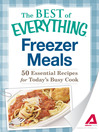 Freezer Meals (eBook): 50 Essential Recipes For Today's Busy Cook