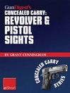 Gun Digest's Revolver & Pistol Sights for Concealed Carry eShort (eBook): Laser Sights for Pistols & Effective Sight Pictures for Revolver Shooting.