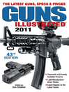 Guns Illustrated 2011 (eBook): The Latest Guns, Specs & Prices