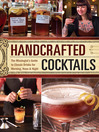Handcrafted Cocktails (eBook): The Mixologist's Guide to Classic Drinks for Morning, Noon & Night