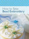 How to Sew--Bead Embroidery (eBook)