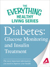 Diabetes: Glucose Monitoring and Insulin Treatment (eBook): The Most Important Information You Need to Improve Your Health