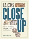 U.S. Coins Close Up (eBook): Tips to Identifying Valuable Types and Varieties