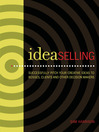 IdeaSelling (eBook): Successfully Pitch Your Creative Ideas to Bosses, Clients & other Decision Makers