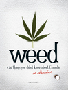 Weed (eBook): 420 Things You Didn't Know (or Remember) about Cannabis