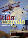 Creative Kids' Murals You Can Paint (eBook)