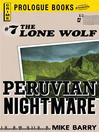 Peruvian Nightmare (eBook): Lone Wolf Series, Book 7