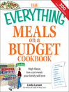 The Everything Meals on a Budget Cookbook (eBook): High-flavor, Low-cost Meals Your Family Will Love